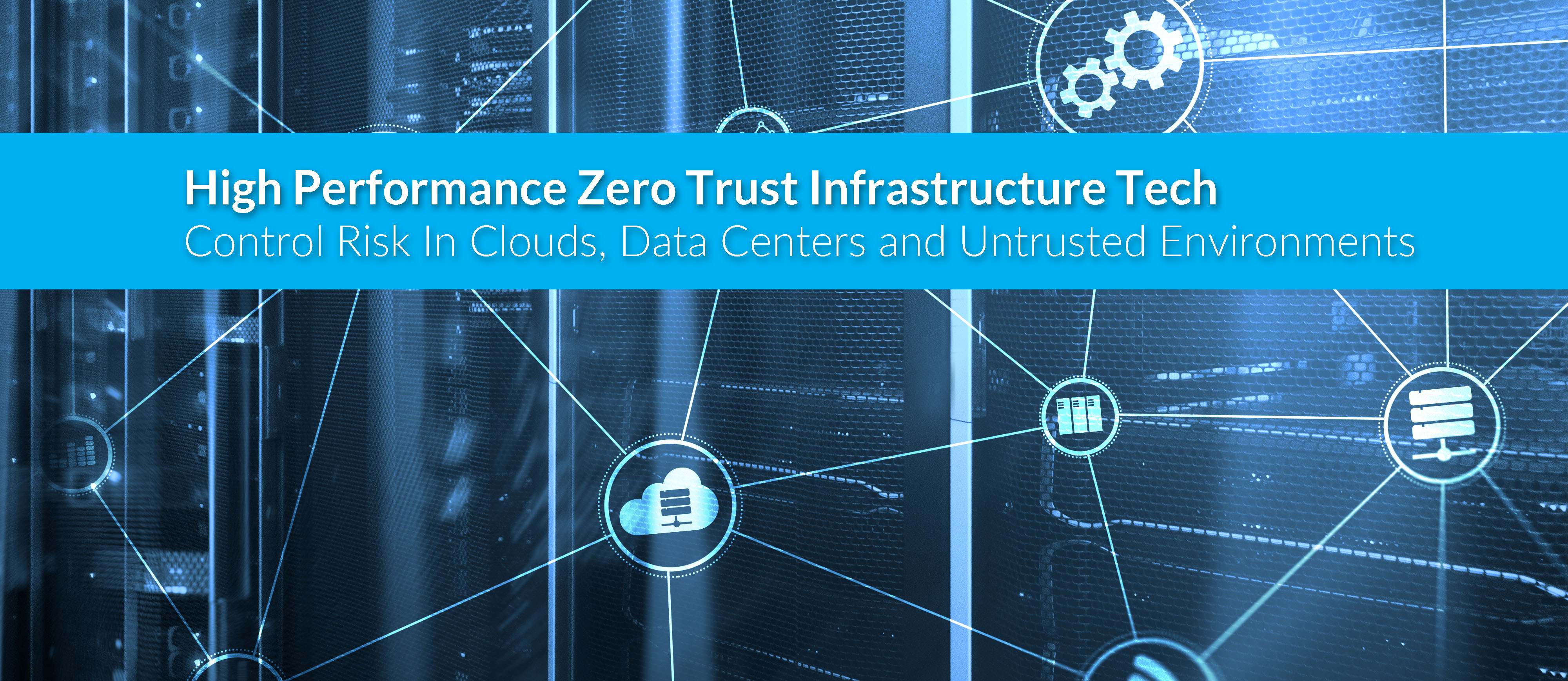 High Performance Zero Trust Infrastructure Tech